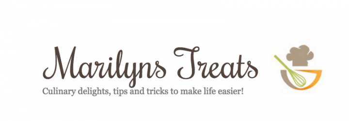 Marilyns Treats, Culinary delights, tips and tricks to make life easier!